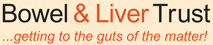 Bowel and Liver Trust - ...getting to the guts of the matter!