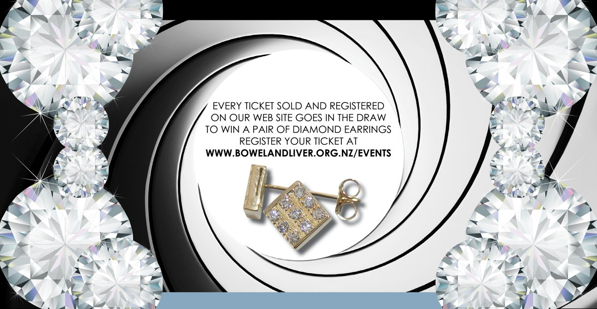Every ticket sold and registered on our web site goes in the draw to win a pair of diamond earrings. Register your ticket at www.bowelandliver.org.nz/events